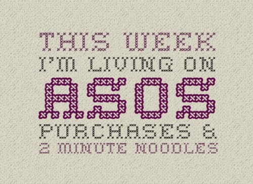 Sampler: This week I'm living on ASOS purchases and 2 minute noodles